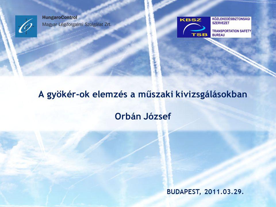 A gyökér-ok elemzés a műszaki kivizsgálásokban Orbán József
