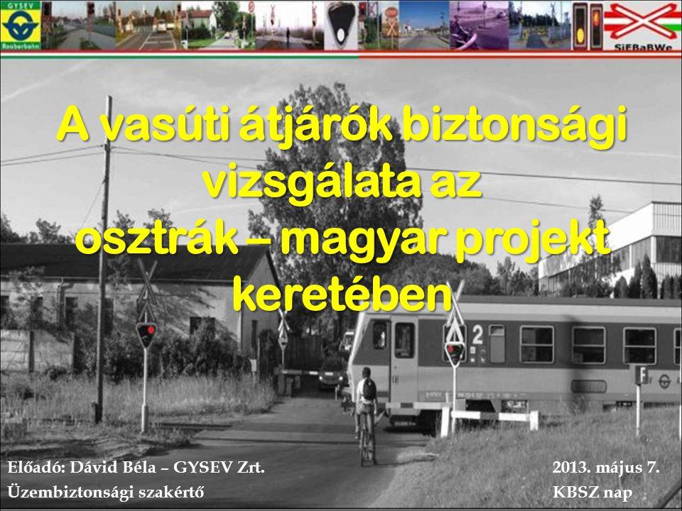 A vasúti átjárók biztonsági vizsgálata az osztrák – magyar projekt keretében