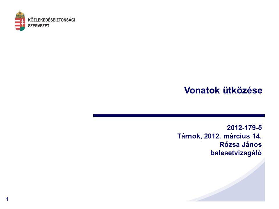 Vonatok ütközése 2012-179-5 Tárnok, 2012. március 14. Rózsa János