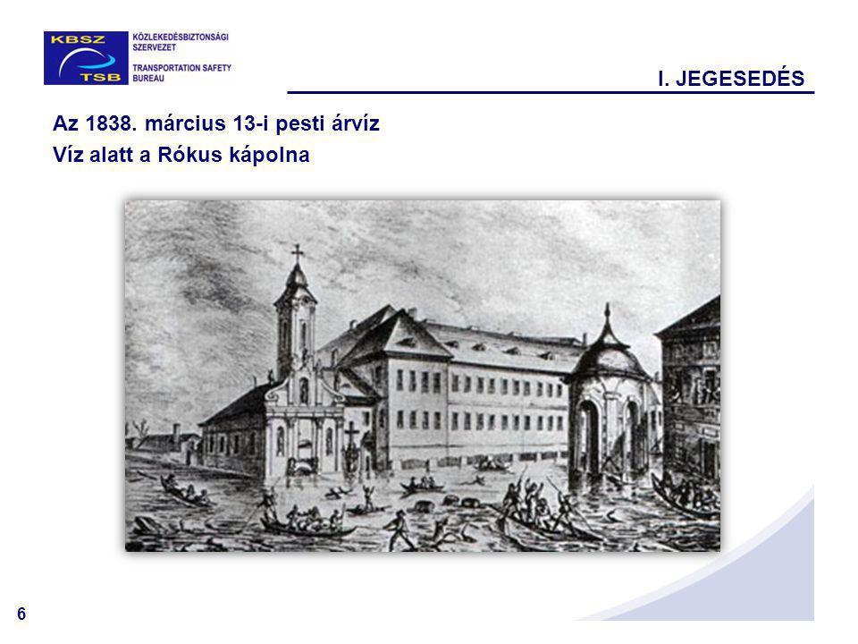I. JEGESEDÉS Az 1838. március 13-i pesti árvíz Víz alatt a Rókus kápolna