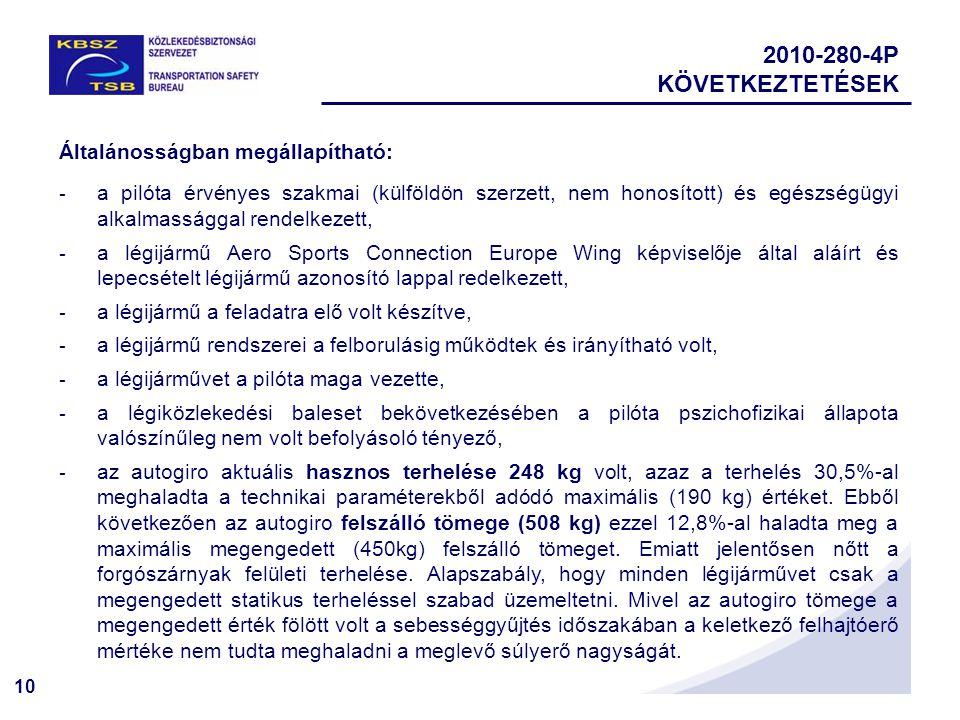 2010-280-4P KÖVETKEZTETÉSEK Általánosságban megállapítható: