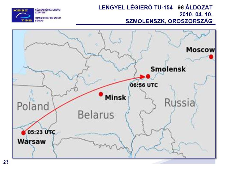 LENGYEL LÉGIERŐ TU-154 96 ÁLDOZAT 2010. 04. 10. SZMOLENSZK, OROSZORSZÁG