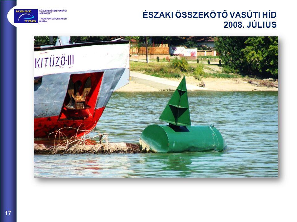 ÉSZAKI ÖSSZEKÖTŐ VASÚTI HÍD 2008. JÚLIUS