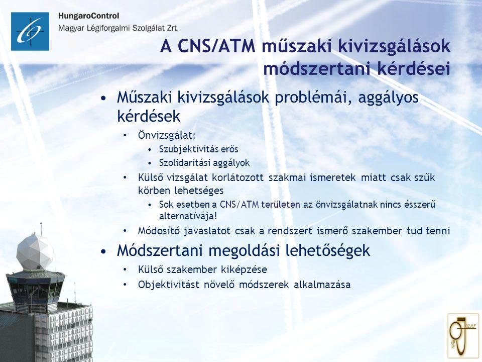 A CNS/ATM műszaki kivizsgálások módszertani kérdései