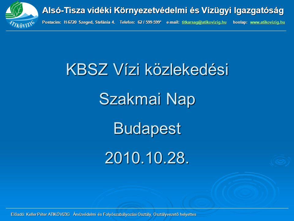 KBSZ Vízi közlekedési Szakmai Nap Budapest 2010.10.28.