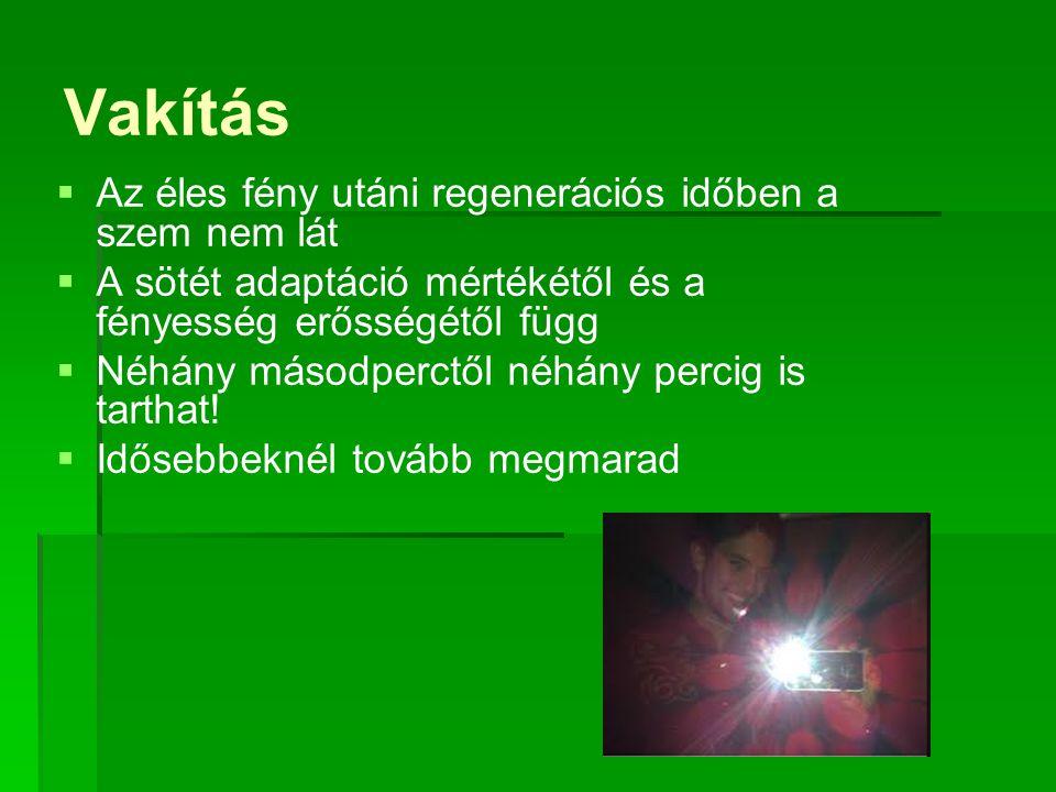 Vakítás Az éles fény utáni regenerációs időben a szem nem lát