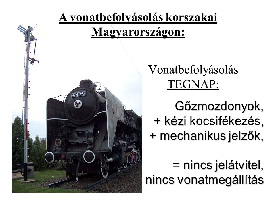 Vonatbefolyásolás TEGNAP: