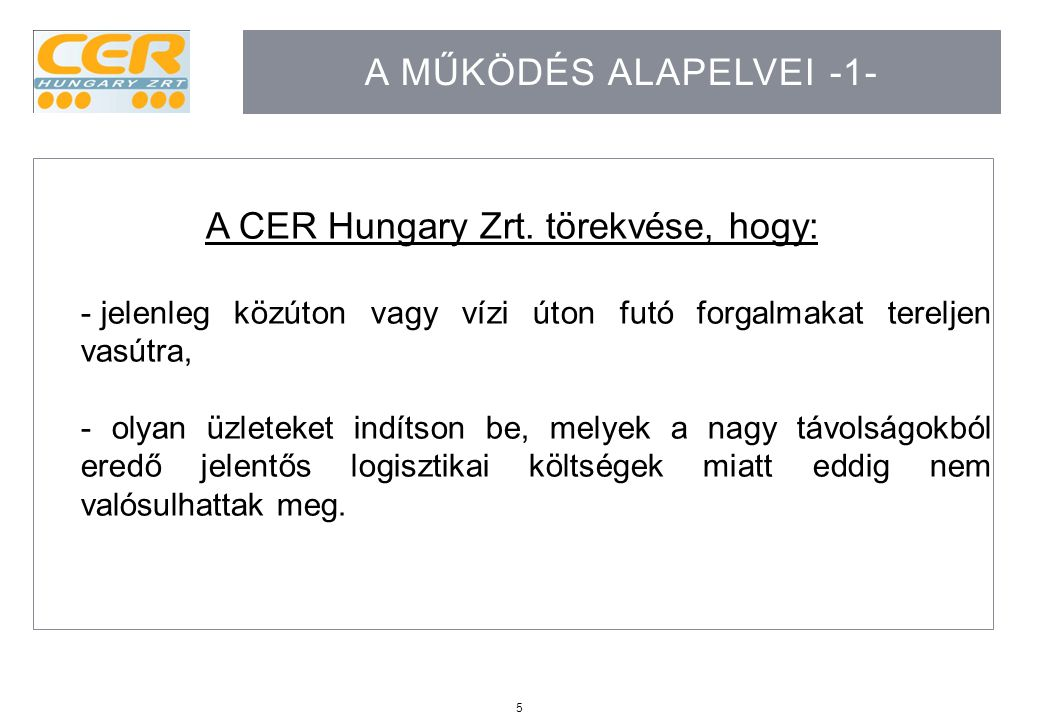 A CER Hungary Zrt. törekvése, hogy: