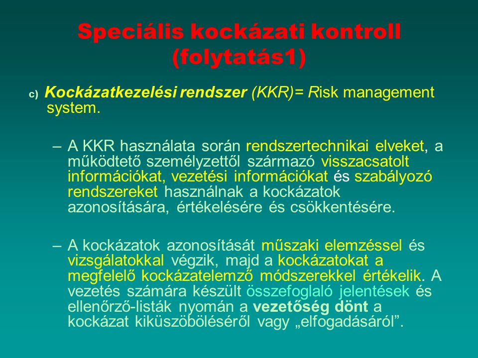 Speciális kockázati kontroll (folytatás1)