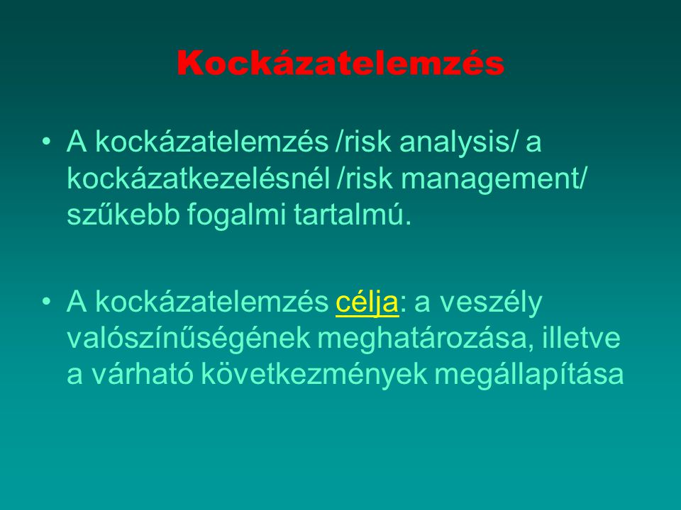 Kockázatelemzés A kockázatelemzés /risk analysis/ a kockázatkezelésnél /risk management/ szűkebb fogalmi tartalmú.