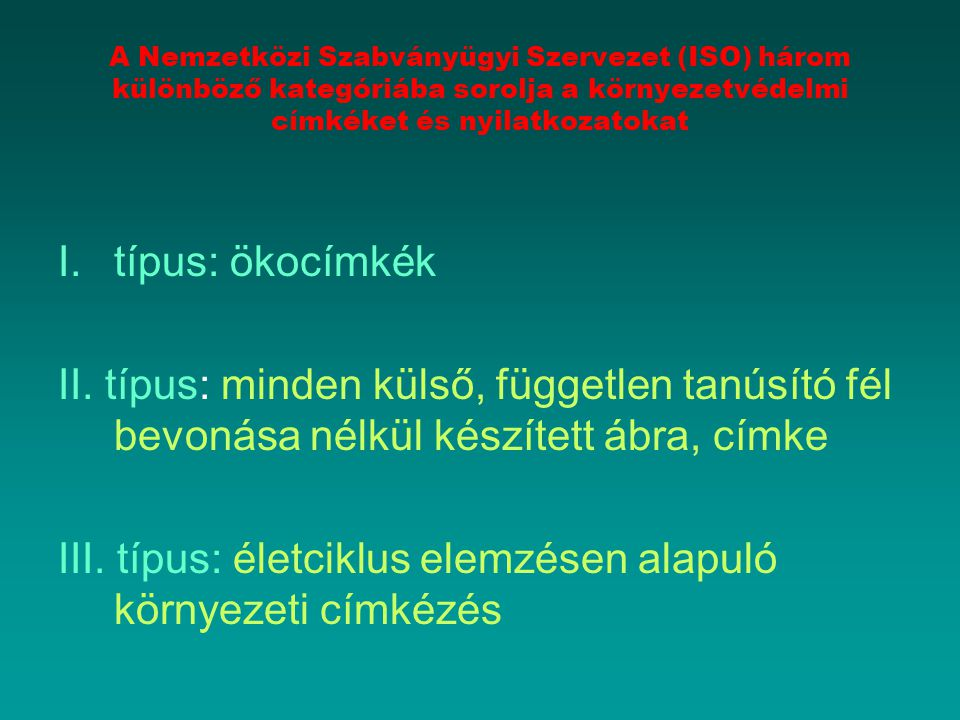 III. típus: életciklus elemzésen alapuló környezeti címkézés