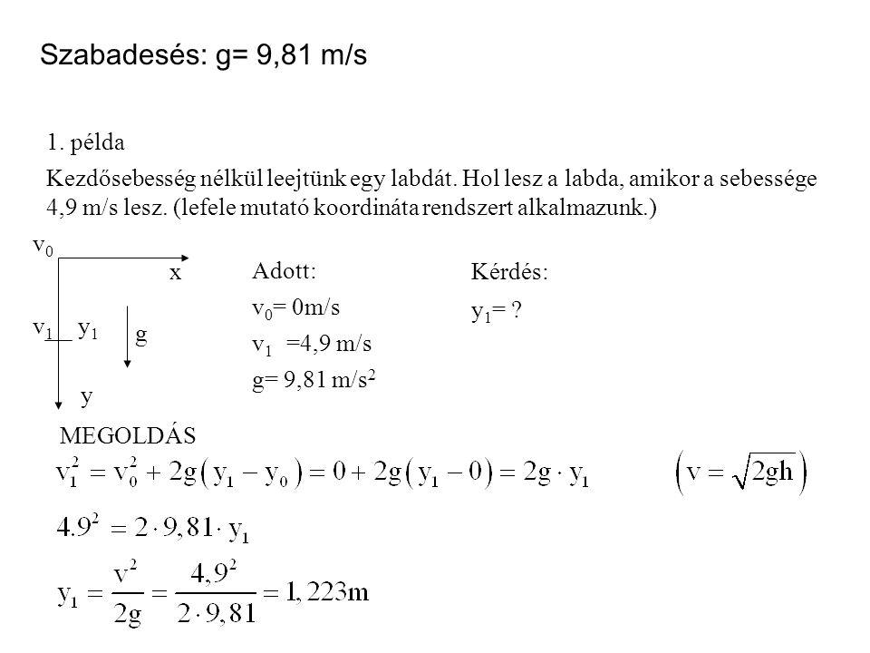 Szabadesés: g= 9,81 m/s 1. példa