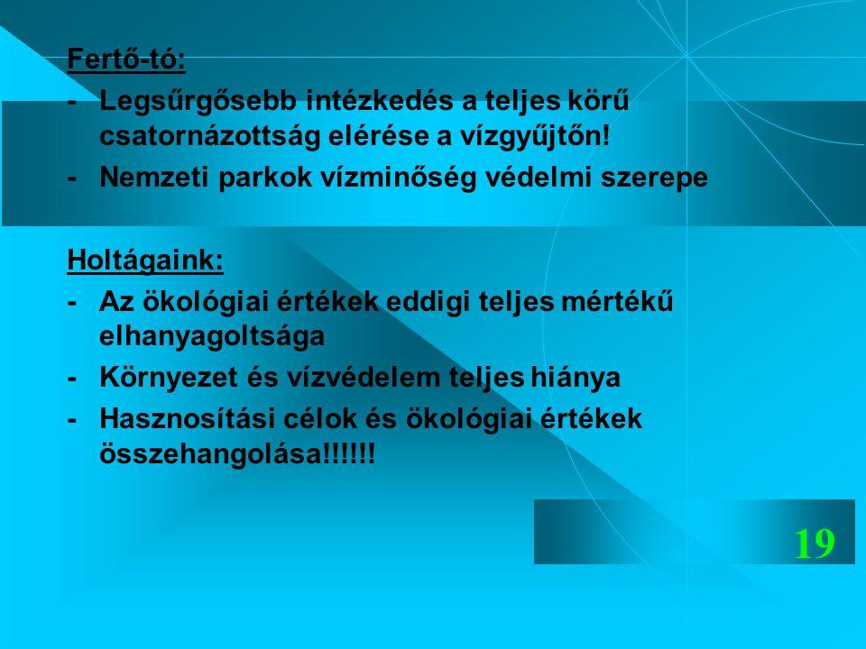 Fertő-tó: - Legsűrgősebb intézkedés a teljes körű csatornázottság elérése a vízgyűjtőn! - Nemzeti parkok vízminőség védelmi szerepe.