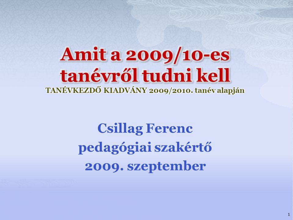 Csillag Ferenc pedagógiai szakértő 2009. szeptember