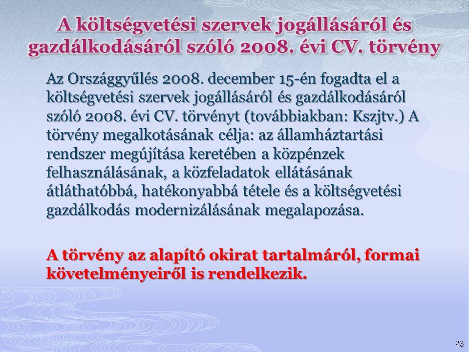 A költségvetési szervek jogállásáról és gazdálkodásáról szóló 2008
