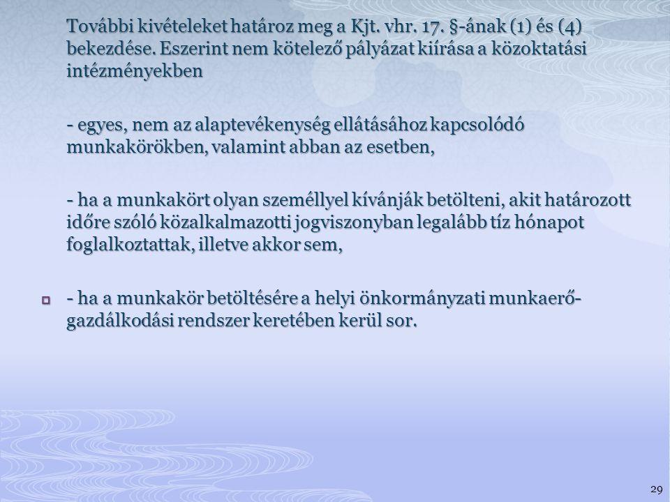 További kivételeket határoz meg a Kjt. vhr. 17