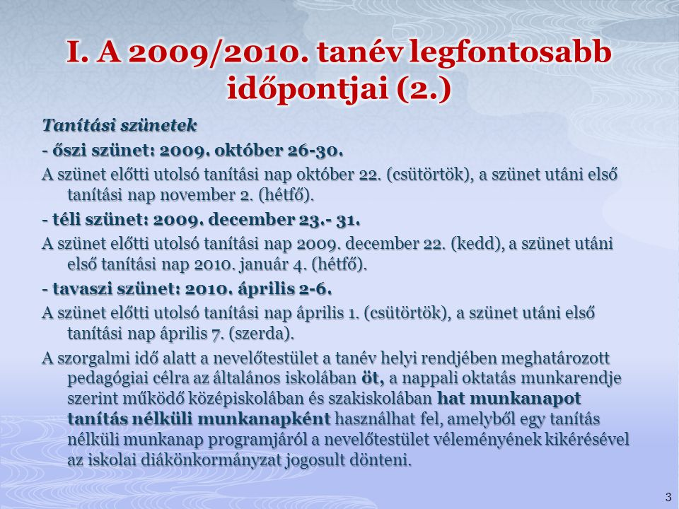 I. A 2009/2010. tanév legfontosabb időpontjai (2.)
