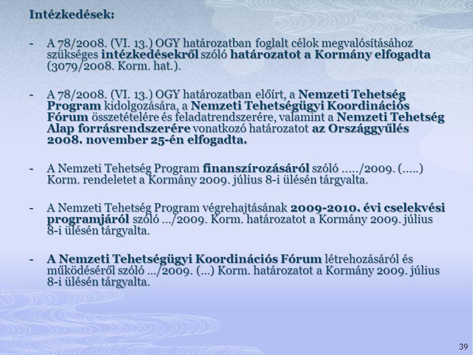 Intézkedések: - A 78/2008. (VI.