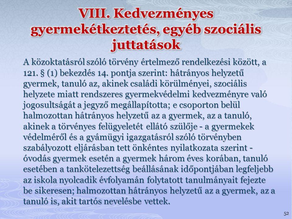 VIII. Kedvezményes gyermekétkeztetés, egyéb szociális juttatások