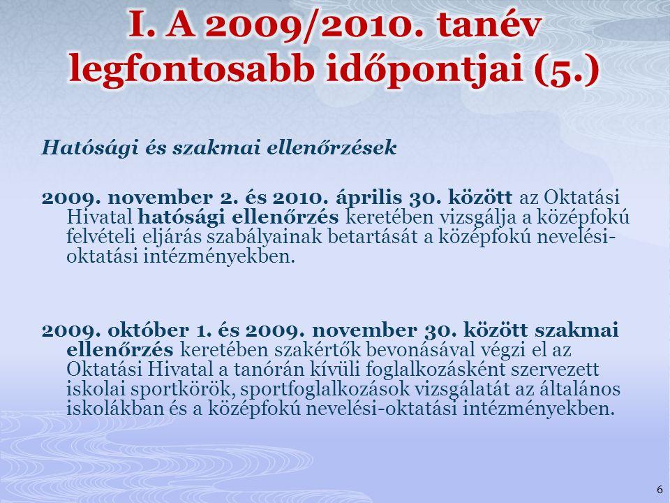 I. A 2009/2010. tanév legfontosabb időpontjai (5.)