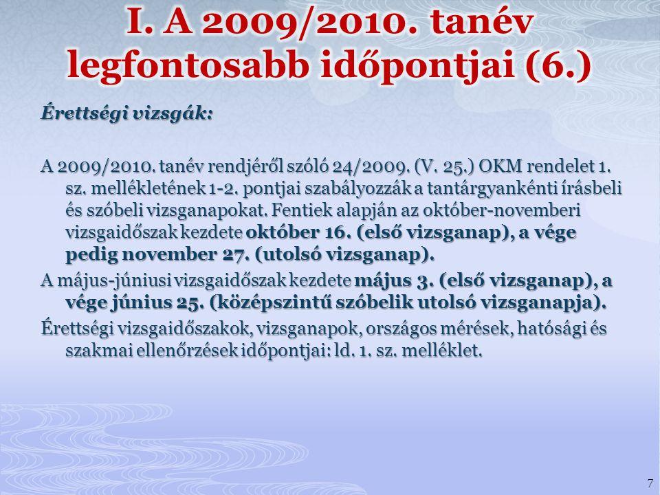 I. A 2009/2010. tanév legfontosabb időpontjai (6.)