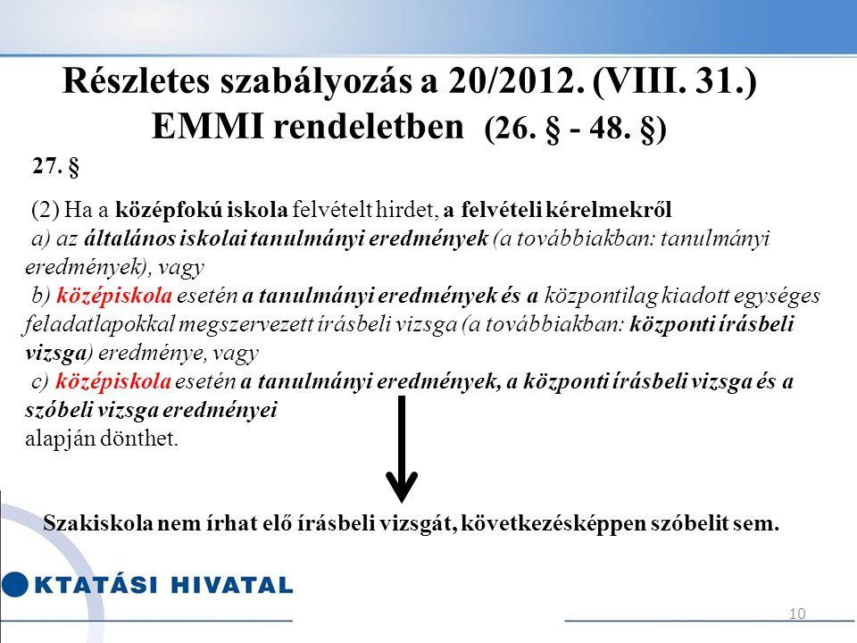 Részletes szabályozás a 20/2012. (VIII. 31. ) EMMI rendeletben (26