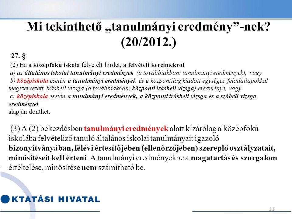 """Mi tekinthető """"tanulmányi eredmény -nek (20/2012.)"""