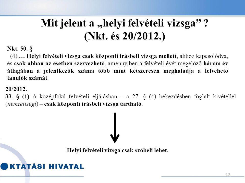 """Mit jelent a """"helyi felvételi vizsga (Nkt. és 20/2012.)"""