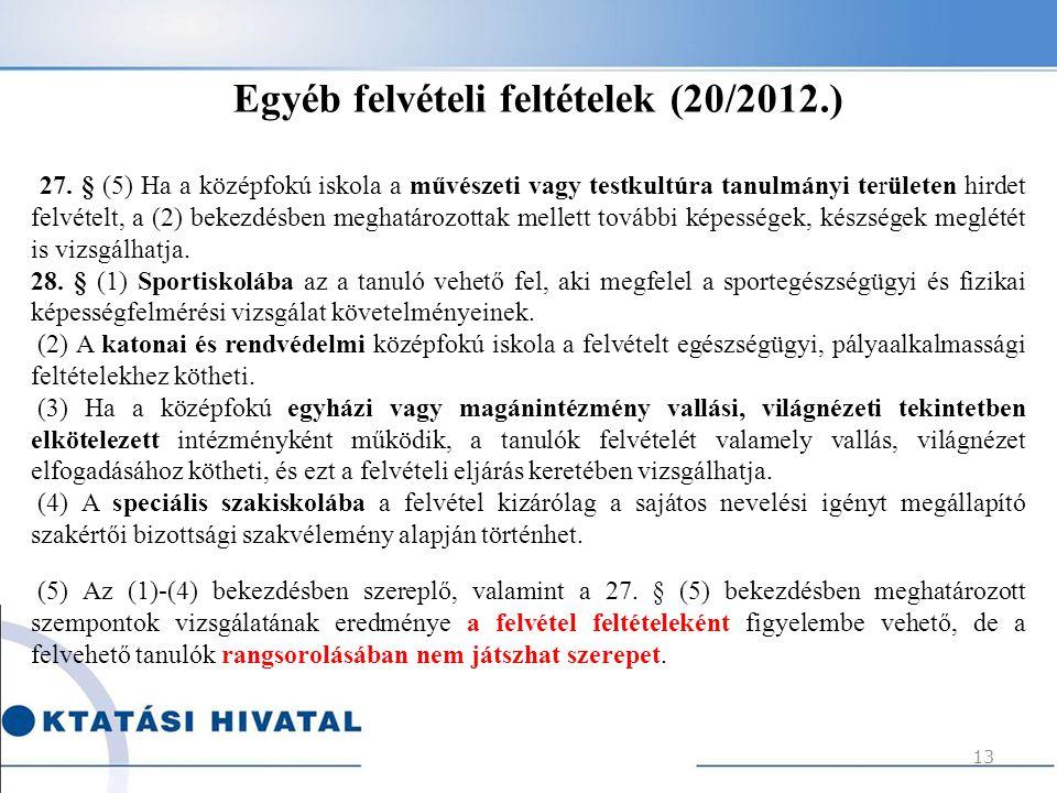 Egyéb felvételi feltételek (20/2012.)
