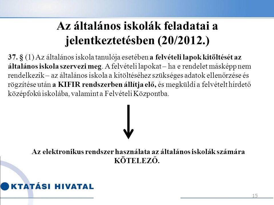 Az általános iskolák feladatai a jelentkeztetésben (20/2012.)