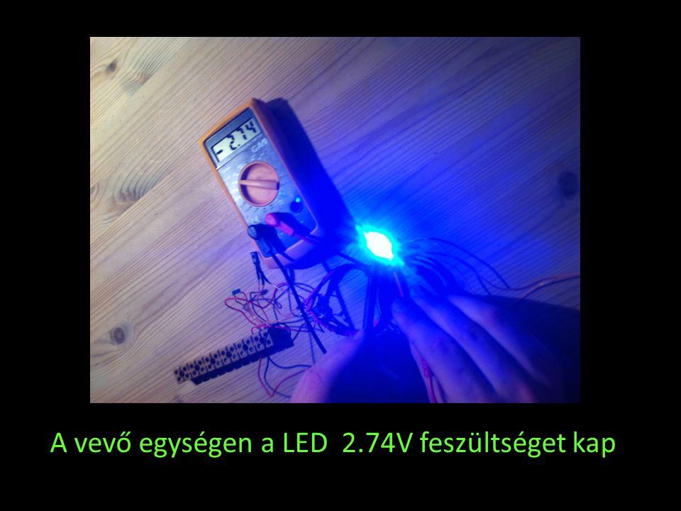 A vevő egységen a LED 2.74V feszültséget kap