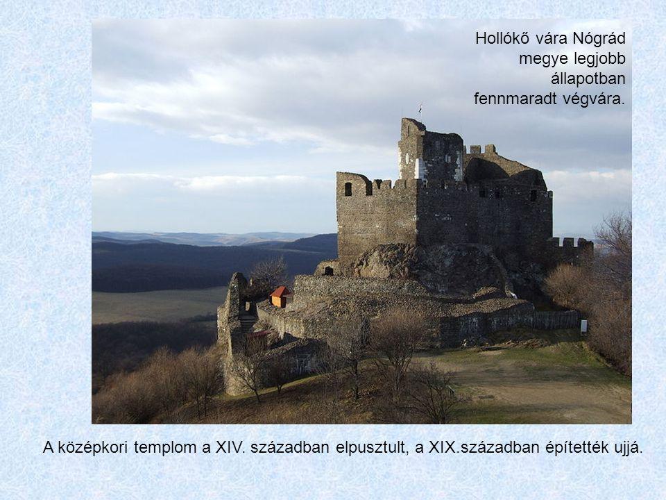 Hollókő vára Nógrád megye legjobb állapotban fennmaradt végvára.