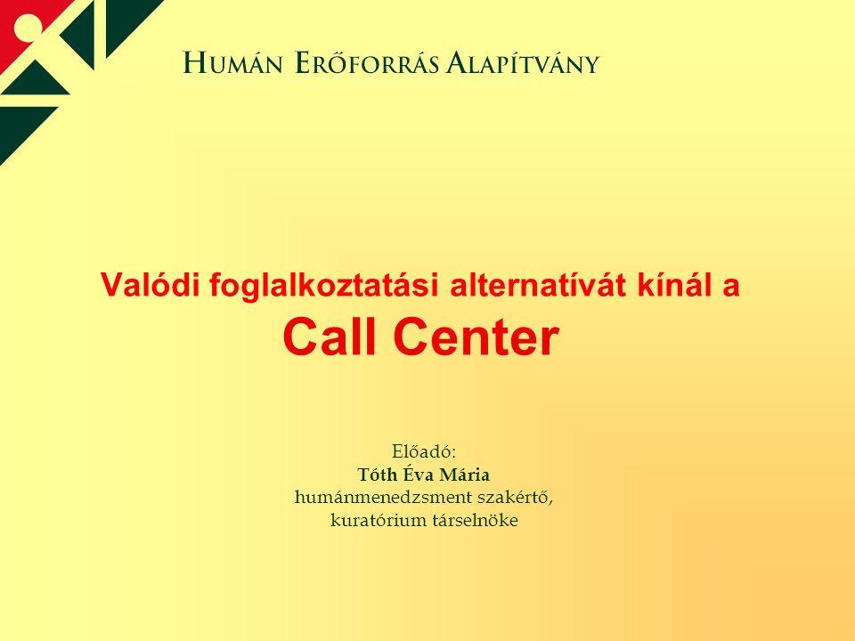 Valódi foglalkoztatási alternatívát kínál a Call Center