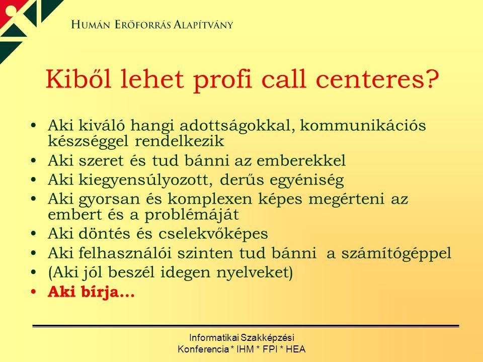 Kiből lehet profi call centeres