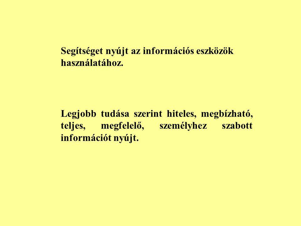 Segítséget nyújt az információs eszközök használatához.