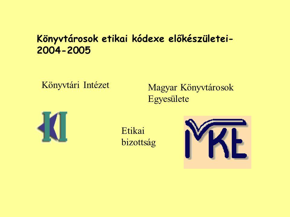 Könyvtárosok etikai kódexe előkészületei- 2004-2005