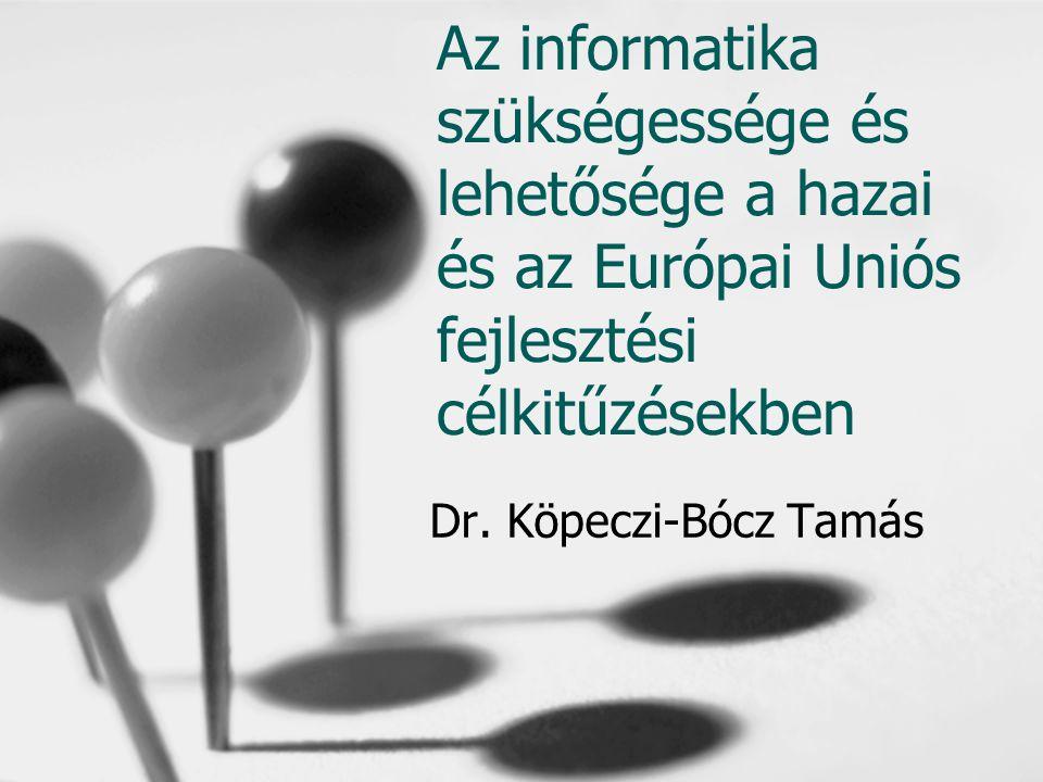 Az informatika szükségessége és lehetősége a hazai és az Európai Uniós fejlesztési célkitűzésekben
