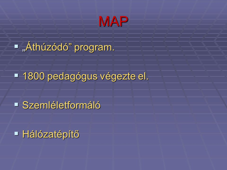 """MAP """"Áthúzódó program. 1800 pedagógus végezte el. Szemléletformáló"""