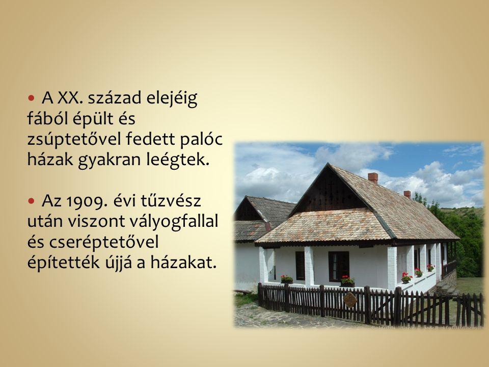 A XX. század elejéig fából épült és zsúptetővel fedett palóc házak gyakran leégtek.