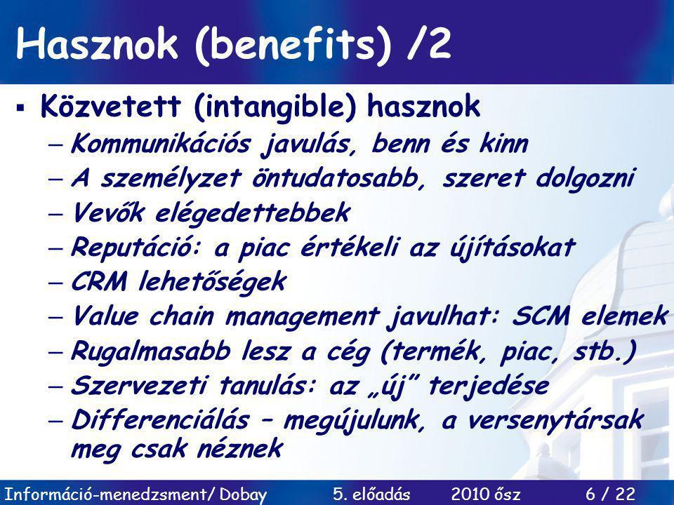 Hasznok (benefits) /2 Közvetett (intangible) hasznok
