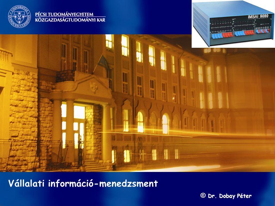s Vállalati információ-menedzsment © Dr. Dobay Péter