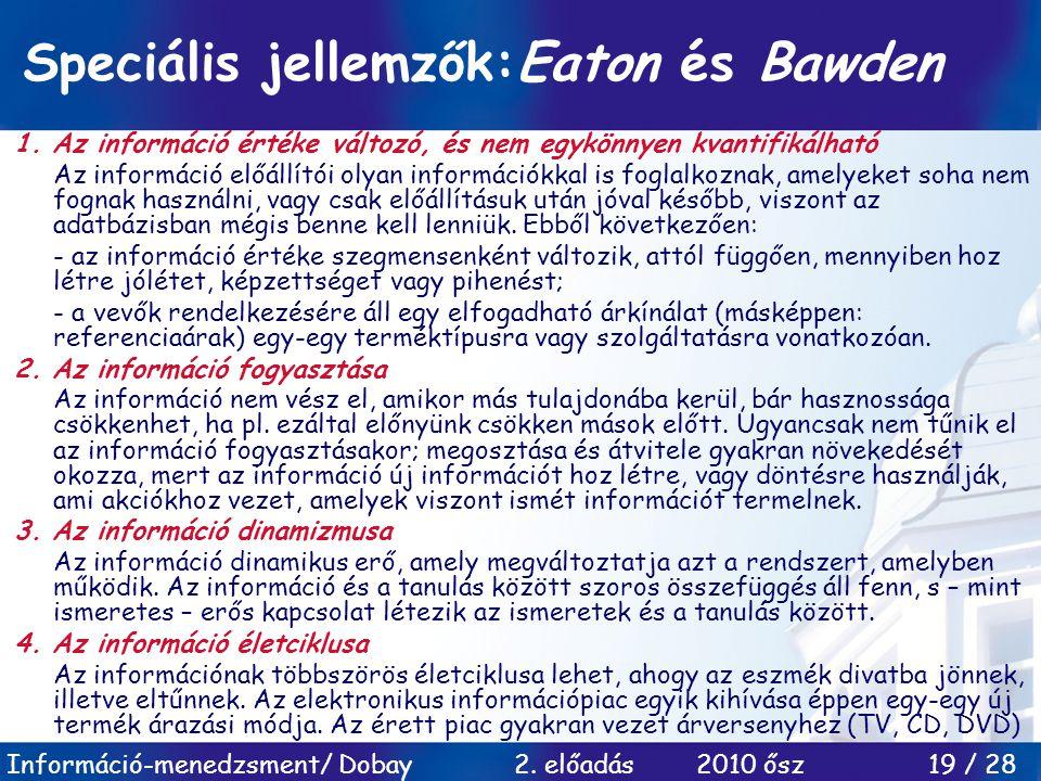 Speciális jellemzők:Eaton és Bawden