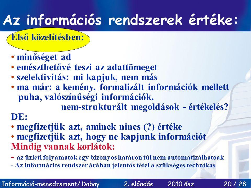 Az információs rendszerek értéke: