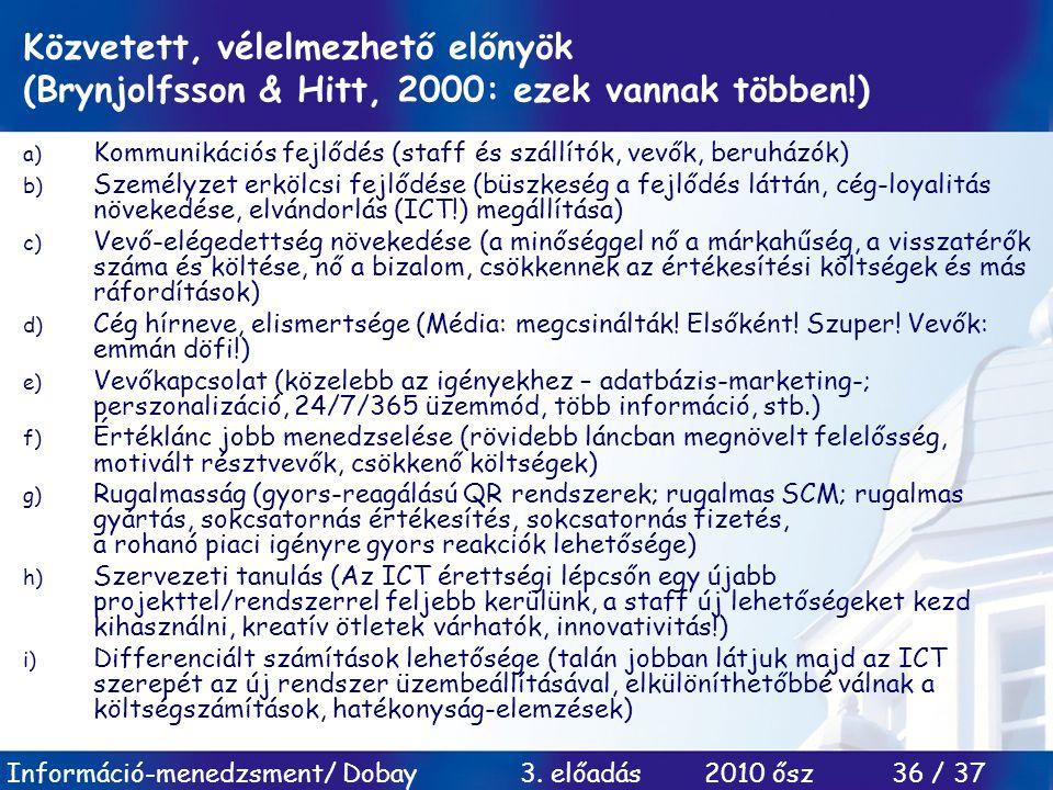 Közvetett, vélelmezhető előnyök (Brynjolfsson & Hitt, 2000: ezek vannak többen!)