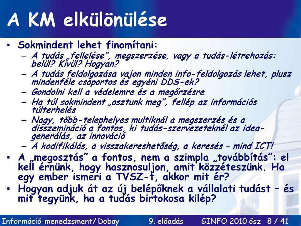 A KM elkülönülése Sokmindent lehet finomítani: