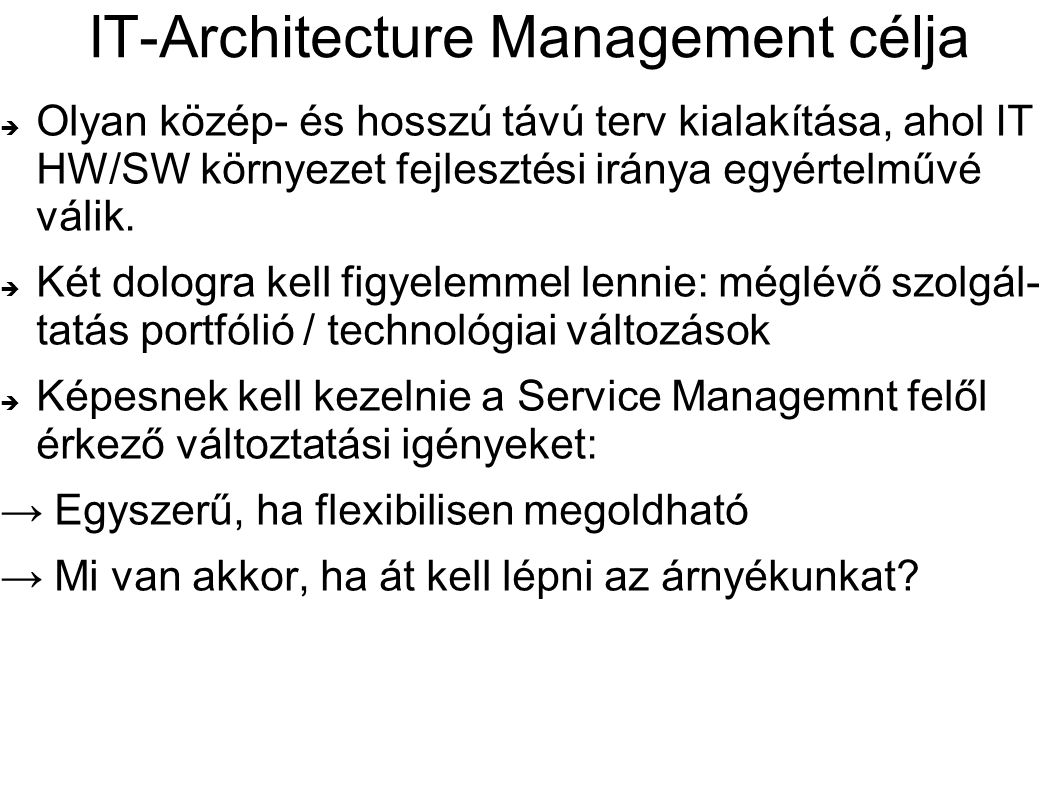 IT-Architecture Management célja
