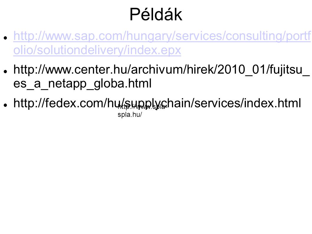 Példák http://www.sap.com/hungary/services/consulting/portf olio/solutiondelivery/index.epx.