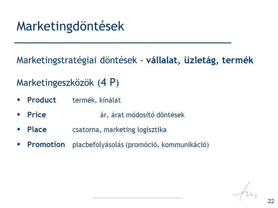 Marketingdöntések Marketingstratégiai döntések - vállalat, üzletág, termék. Marketingeszközök (4 P)