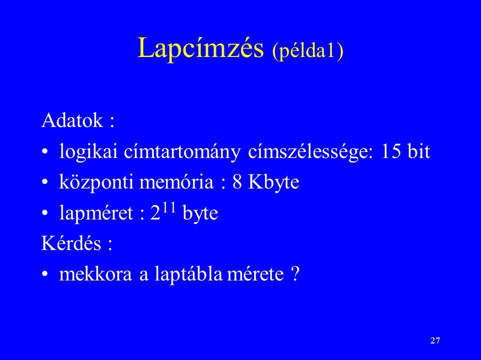 Lapcímzés (példa1) Adatok : logikai címtartomány címszélessége: 15 bit