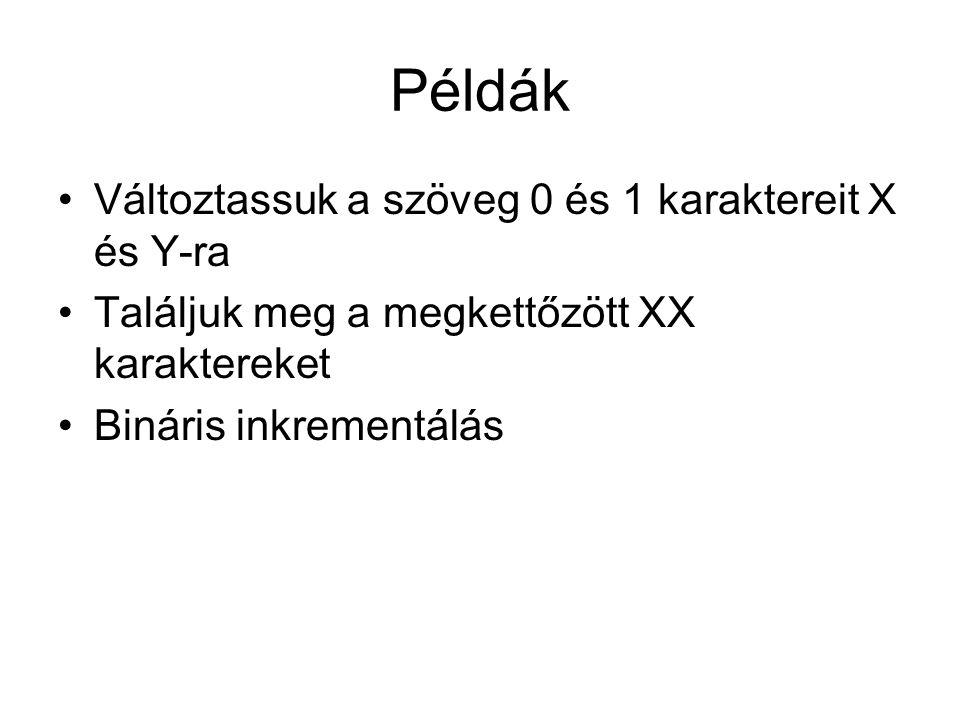 Példák Változtassuk a szöveg 0 és 1 karaktereit X és Y-ra